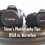 Steve's Photography Tips: DSLR vs. Mirrorless